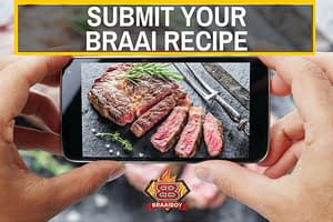 Read more about the article Submit your own braai recipe and win
